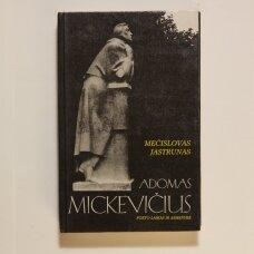 Adomas Mickevičius. Poeto laikas ir asmenybė