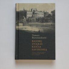 Bajorų dvaras keičia savininką. Vilniaus, Kauno ir Gardino gubernijų dvarų likimai 1863–1914 metais