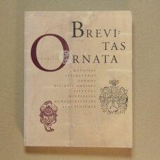 Brevitas ornata : mažosios literatūros formos XVI–XVII amžiaus Lietuvos Didžiosios Kunigaikštystės spaudiniuose