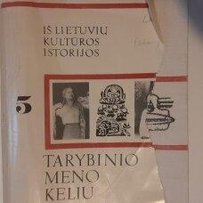 Iš lietuvių kultūros istorijos T. 5 : Tarybinio meno keliu