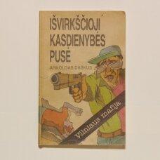 Išvirkščioji kasdienybės pusė : Vilniaus mafija : detektyvinis romanas