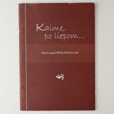 Kaime, po liepom… [Natos] : dainos pagal Albino Slavicko eiles
