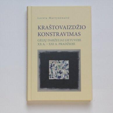 Kraštovaizdžio konstravimas. Gėlių darželiai Lietuvoje XX a. - XXI a. pradžioje