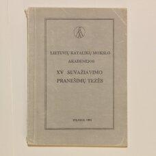 Lietuvių katalikų mokslo akademijos XV suvažiavimo pranešimų tezės