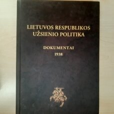 Lietuvos Respublikos užsienio politika : dokumentai. [T. 3], 1938 : 1938 01 05 - 1938 12 31
