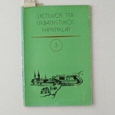 Lietuvos TSR urbanistikos paminklai Kn. 3