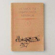 Lietuvos TSR urbanistikos paminklai Kn. 5