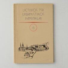 Lietuvos TSR urbanistikos paminklai Kn. 6