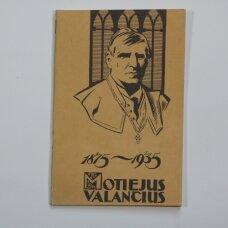 Motiejus Valančius, 1875-1935