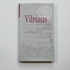 Vilniaus gatvės : istorija, vardynas, žemėlapiai