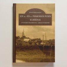 XIX a. - XX a. pirmosios pusės Kuršėnai. Gyvenimo fragmentai,laikas ir žmonės
